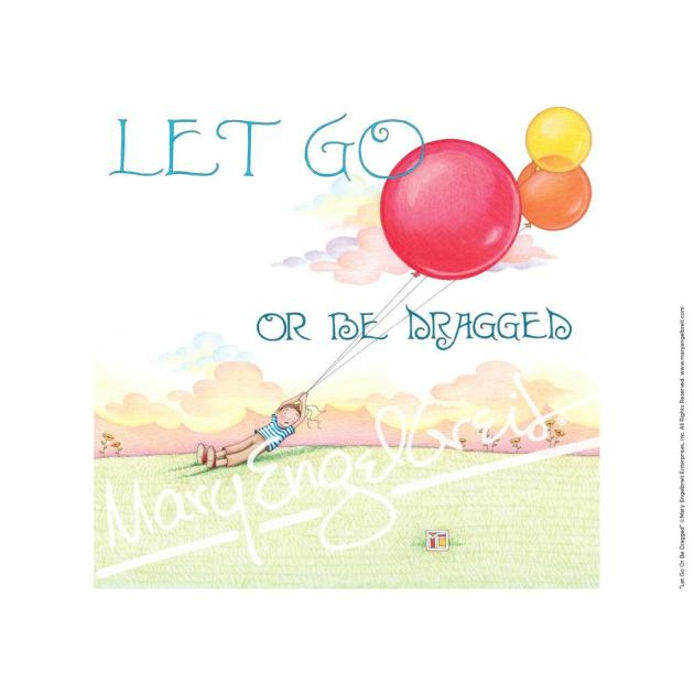 https://www.maryengelbreit.com/products/let-go-or-be-dragged-fine-print